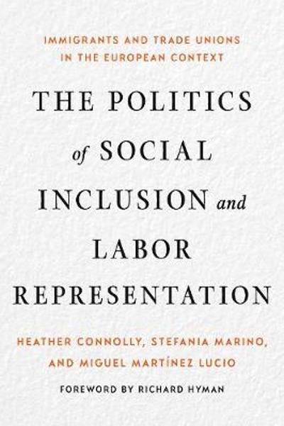 The Politics of Social Inclusion and Labor Representation - Heather Connolly