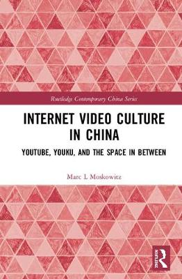 Internet Video Culture in China - Marc L Moskowitz
