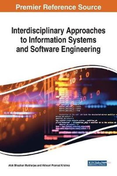 Interdisciplinary Approaches to Information Systems and Software Engineering - Alok Bhushan Mukherjee