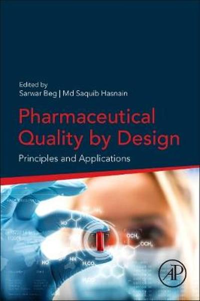 Pharmaceutical Quality by Design - Sarwar Beg