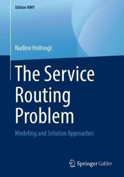 The Service Routing Problem - Nadine Holtvogt