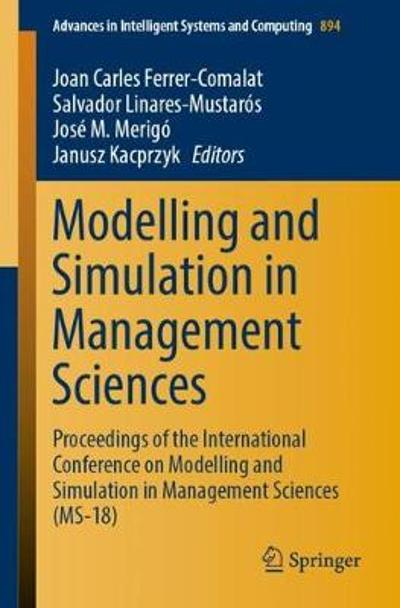 Modelling and Simulation in Management Sciences - Joan Carles Ferrer-Comalat