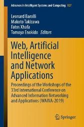 Web, Artificial Intelligence and Network Applications - Leonard Barolli Makoto Takizawa Fatos Xhafa Tomoya Enokido