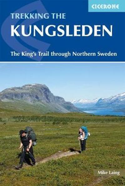 Trekking the Kungsleden - Mike Laing