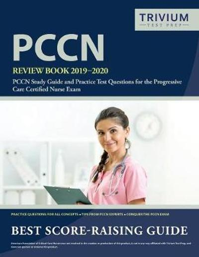 Pccn Review Book 2019-2020 - Trivium Health Care Exam Prep Team
