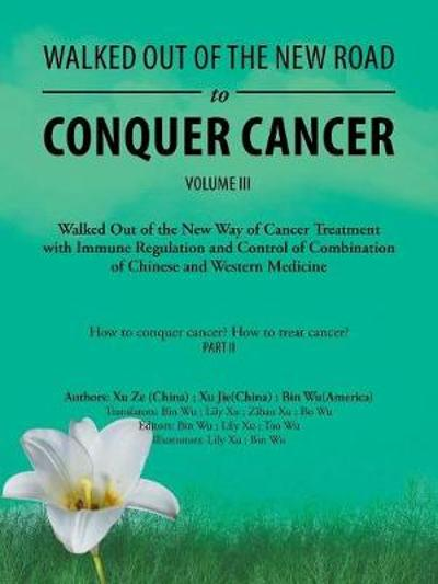 Walked Out of the New Road to Conquer Cancer - Bin Wu