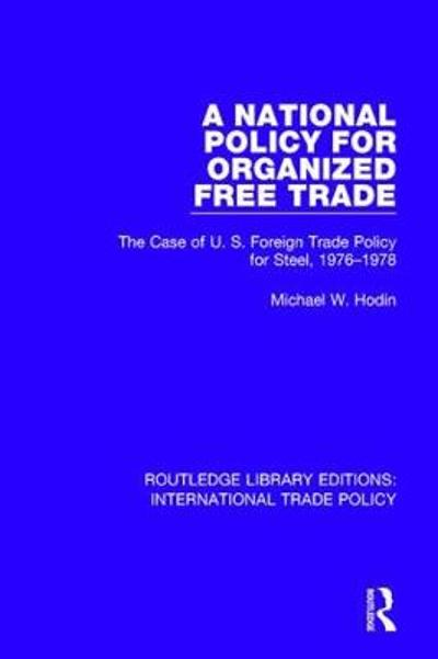 A National Policy for Organized Free Trade - Michael W. Hodin
