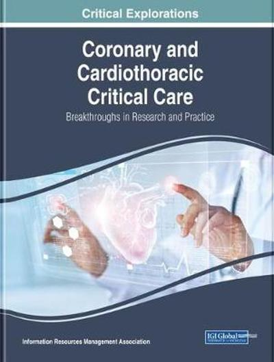 Coronary and Cardiothoracic Critical Care - Information Resources Management Association