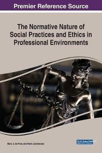 The Normative Nature of Social Practices and Ethics in Professional Environments - Marc J. de Vries