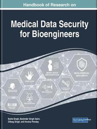 Handbook of Research on Medical Data Security for Bioengineers - Butta Singh