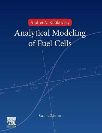Analytical Modelling of Fuel Cells - Andrei A. Kulikovsky