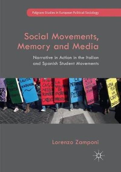 Social Movements, Memory and Media - Lorenzo Zamponi