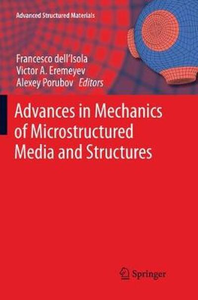Advances in Mechanics of Microstructured Media and Structures - Francesco dell'Isola