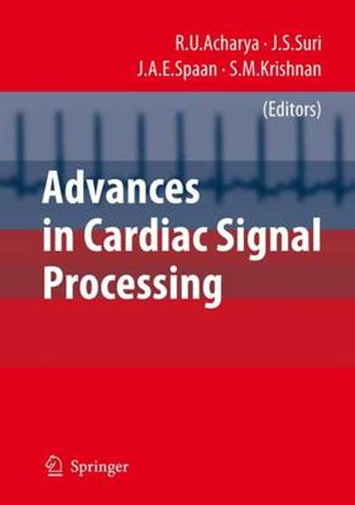 Advances in Cardiac Signal Processing - Rajendra Acharya U.