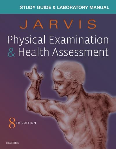 Study Guide & Laboratory Manual for Physical Examination & Health Assessment E-Book - Carolyn Jarvis