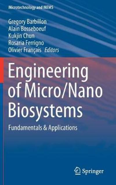 Engineering of Micro/Nano Biosystems - Gregory Barbillon