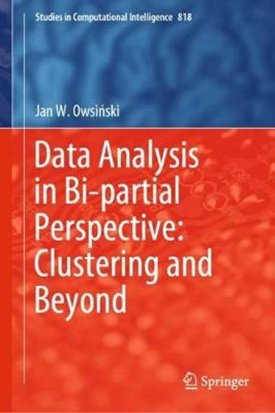 Data Analysis in Bi-partial Perspective: Clustering and Beyond - Jan W. Owsinski