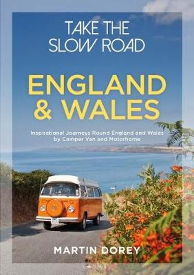 Take the Slow Road: England and Wales - Martin Dorey