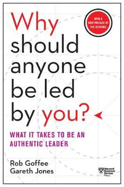 Why Should Anyone Be Led by You? - Rob Goffee