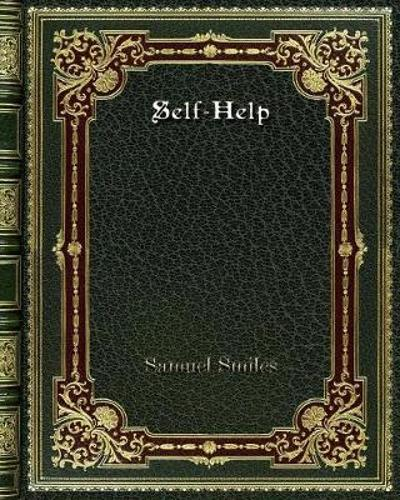 Self-Help - Samuel Smiles