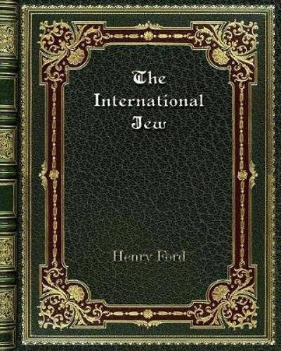 The International Jew - Henry Ford