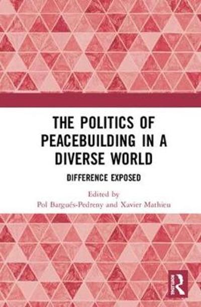The Politics of Peacebuilding in a Diverse World - Xavier Mathieu
