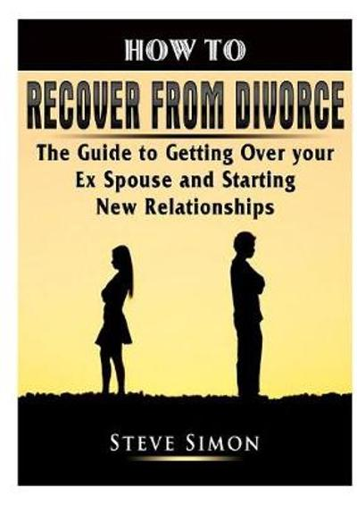How to Recover from Divorce - Steve Simon