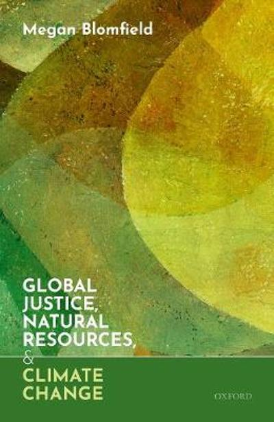 Global Justice, Natural Resources, and Climate Change - Megan Blomfield