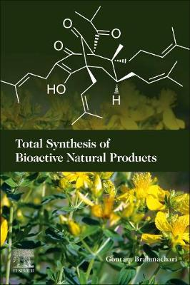 Total Synthesis of Bioactive Natural Products - Goutam Brahmachari