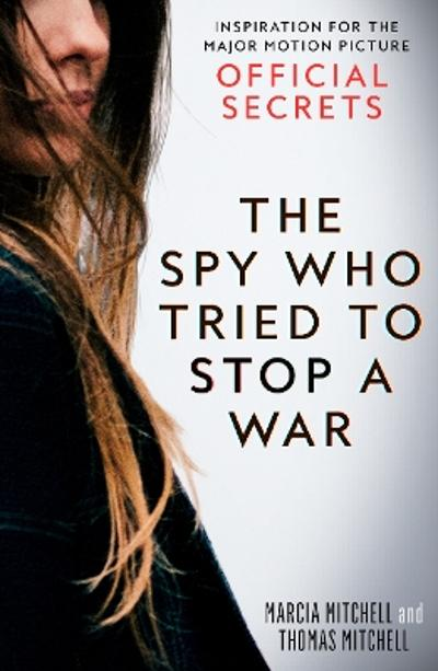 The Spy Who Tried to Stop a War - Marcia Mitchell