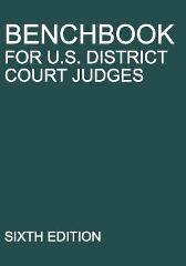 Benchbook for U.S. District Court Judges - Michigan Legal Publishing Ltd