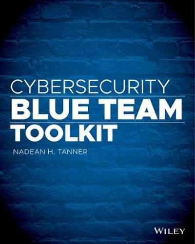 Cybersecurity Blue Team Toolkit - Nadean H. Tanner