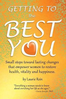 Getting to the Best You - Laurie Rein