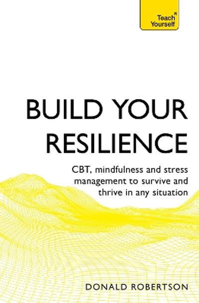 Build Your Resilience - Donald Robertson