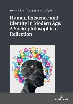 Human Existence and Identity in Modern Age: A Socio-philosophical Reflection - Hulya Yaldir