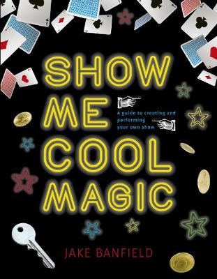 Show Me Cool Magic - Jake Banfield