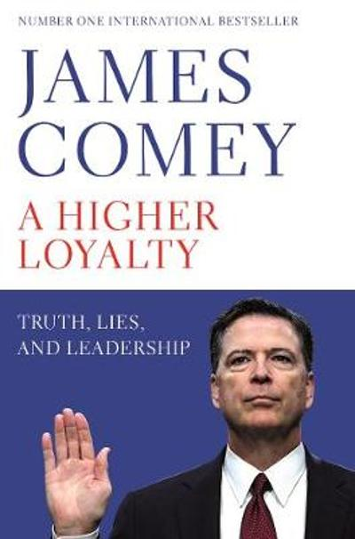 A Higher Loyalty - James B. Comey
