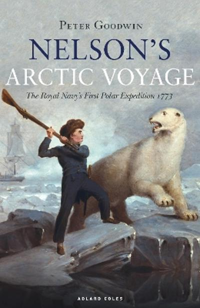 Nelson's Arctic Voyage - Peter Goodwin