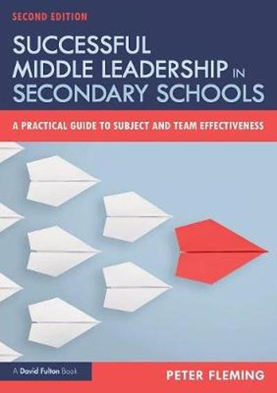 Successful Middle Leadership in Secondary Schools - Peter Fleming