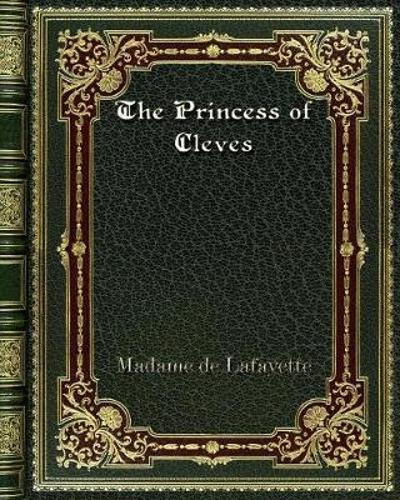 The Princess of Cleves - Madame de Lafayette
