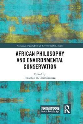 African Philosophy and Environmental Conservation - Jonathan  O. Chimakonam