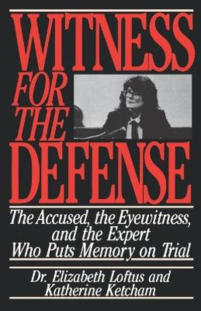 Witness for the Defense - Dr Elizabeth Loftus
