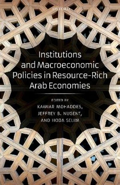 Institutions and Macroeconomic Policies in Resource-Rich Arab Economies - Kamiar Mohaddes