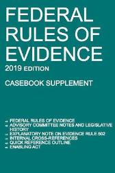 Federal Rules of Evidence; 2019 Edition (Casebook Supplement) - Michigan Legal Publishing Ltd
