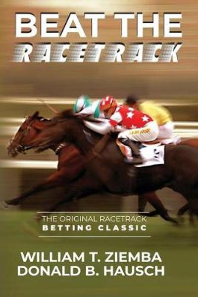 Beat the Racetrack - William T Ziemba