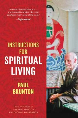 Instructions for Spiritual Living - Paul Brunton