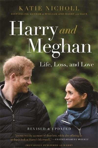 Harry and Meghan (Revised) - Katie Nicholl