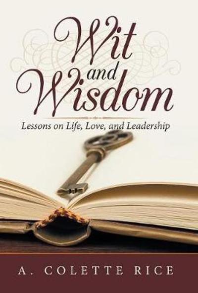 Wit and Wisdom - A Colette Rice