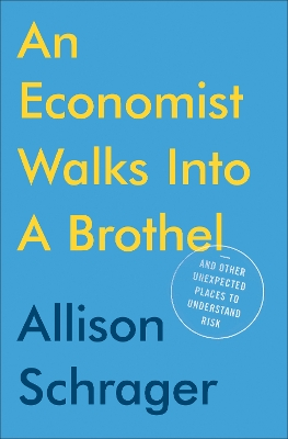 An Economist Walks Into A Brothel - Allison Schrager