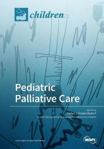 Pediatric Palliative Care - Stefan J Friedrichsdorf